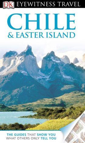 DK Eyewitness Travel Guide: Chile & Easter Island