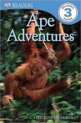 Ape Adventures (DK Readers Level 3 Series)