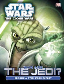 Star Wars: The Clone Wars: Who Are the Jedi?