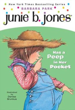 Junie B. Jones Has a Peep in Her Pocket (Junie B. Jones Series #15)