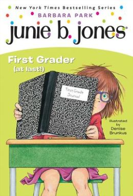 Junie B., First Grader (at Last!) (Junie B. Jones Series #18)