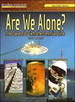 Are We Alone?: The Case for Extraterrestrial Life