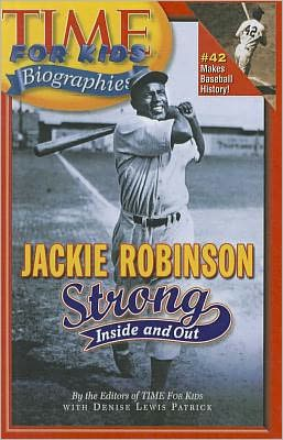 Jackie Robinson: Strong Inside and Out (Time For Kids Biographies Series)