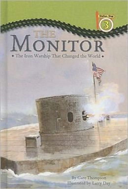 The Monitor: The Iron Warship That Changed the World