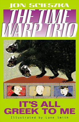 It's All Greek to Me (The Time Warp Trio Series #8)