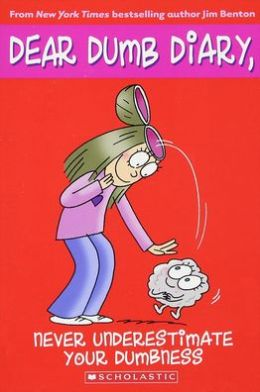 Never Underestimate Your Dumbness (Dear Dumb Diary Series #7)