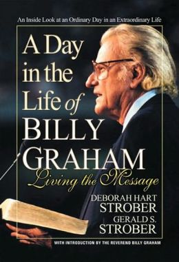 A Day in the Life of Billy Graham: Living the Message