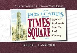 Postcards from Times Square: Sight and Sentiments from the Last Century