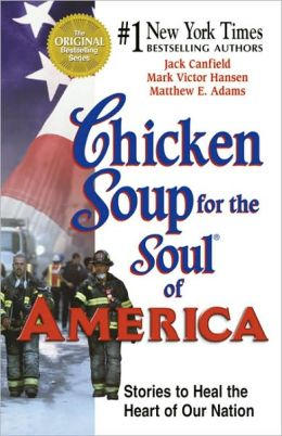Chicken Soup for the Soul of America: Stories to Heal the Heart of Our Nation