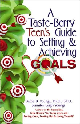 A Taste Berry Teen's Guide to Setting & Achieving Goals