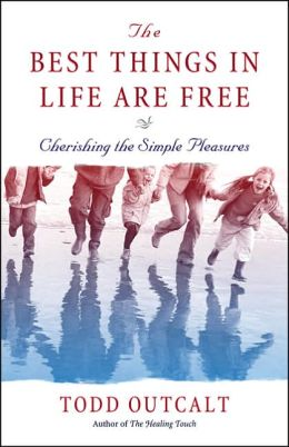 The Best Things in Life Are Free: Cherishing the Simple Pleasures