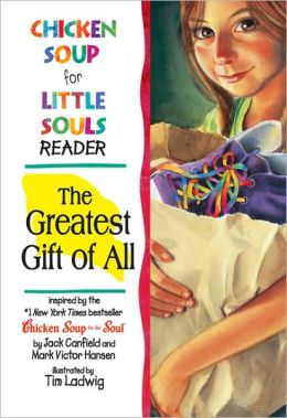 Chicken Soup for Little Souls Reader: The Greatest Gift of All