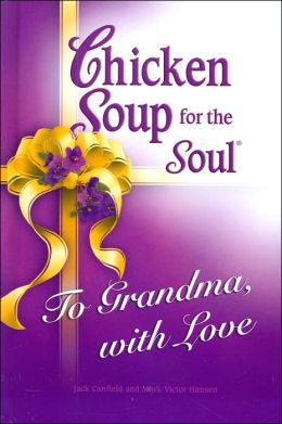 Chicken Soup for the Soul: To Grandma, with Love