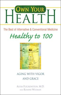 Own Your Health: Healthy to 100: Aging with Grace and Vigor