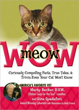 meowWOW!: Curiously Compelling Facts, True Tales, and Trivia Even Your Cat Won't Know