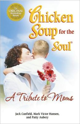 Chicken Soup for the Soul: A Tribute to Moms