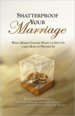 Shatterproof Your Marriage