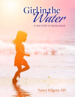 Girl in the Water: A True Story of Sibling Abuse