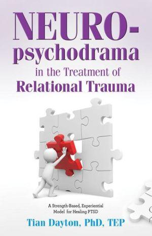 Neuropsychodrama in the Treatment of Relational Trauma