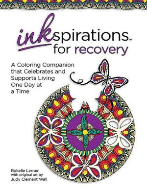 Inkspirations for Recovery: A Coloring Companion that Celebrates and Supports Living One Day at a Time