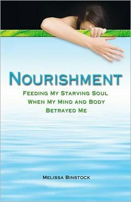 Nourishment: Feeding My Starving Soul When My Mind and Body Betrayed Me
