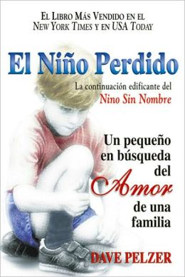 El niño perdido: Un pequeno en búsqueda del amor de una familia (The Lost Boy: A Foster Child's Search for the Love of a Family)