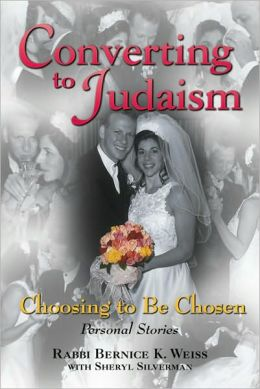 Converting to Judaism: Choosing to Be Chosen : Personal Stories