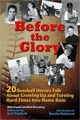 Before the Glory: 20 Baseball Heroes Talk About Growing Up and Turning Hard Times into Home Runs