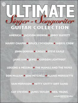 Ultimate Singer-Songwriter Guitar Collection: Authentic Guitar TAB