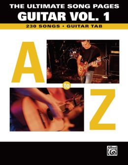 The Ultimate Song Pages Guitar -- A to Z, Vol 1: Guitar TAB