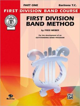 First Division Band Method, Part 1: Baritone (T.C.)
