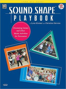 Sound Shape Playbook: Drumming Games and Other Music Activities for Percussion, Book & CD