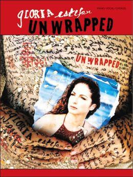 Gloria Estefan -- Unwrapped: Piano/Vocal/Chords