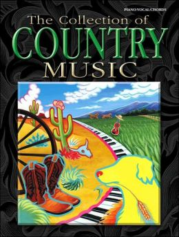 The Collection of Country Music: Piano/Vocal/Chords