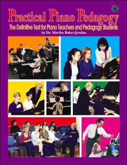 Practical Piano Pedagogy: The Definitive Text for Piano Teachers and Pedagogy Students, Book & CD-ROM