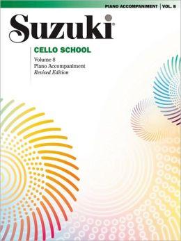 Suzuki Cello School, Vol 8: Piano Acc.