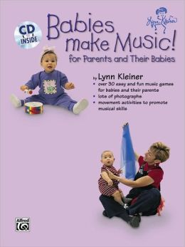 Babies Make Music!: For Parents and Their Babies, Book & CD