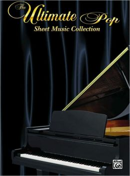The Ultimate Pop Sheet Music Collection: Piano/Vocal/Chords