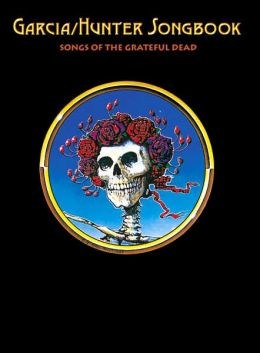 Garcia/Hunter Songbook: Songs of the Grateful Dead (Guitar Lead-Line Edition)