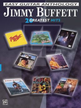 Jimmy Buffett -- Easy Guitar Anthology: 20 Greatest Hits