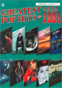 Greatest Pop Hits of 2004-2005: Clarinet