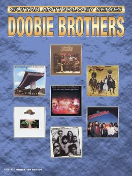 The Doobie Brothers -- Guitar Anthology: Authentic Guitar TAB