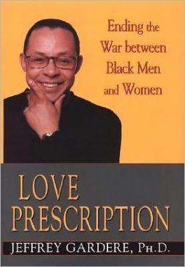 Love Prescription: Ending the War Between Black Men and Women