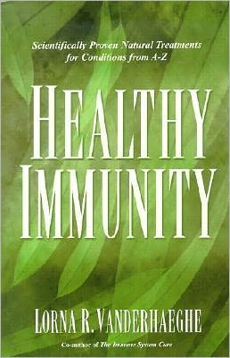 Healthy Immunity: Scientifically Proven Treatments for Conditions A-Z