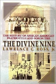 The Divine Nine: The History of African-American and Sororities in America