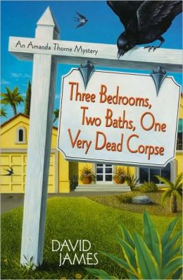 Three Bedrooms, Two Baths, One Very Dead Corpse: An Amanda Thorne Mystery