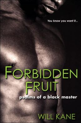 Forbidden Fruit: Psalms of a Black Master