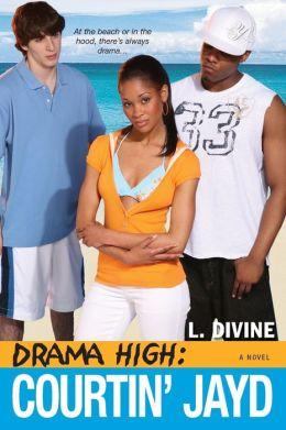 Courtin' Jayd (Drama High Series #6)