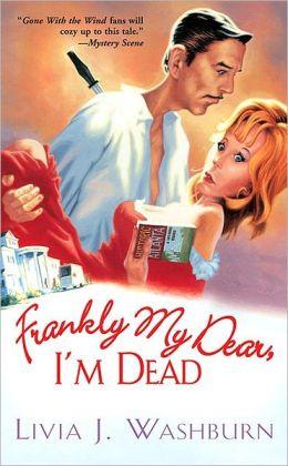 Frankly My Dear, I'm Dead (Deliah Dickenson Mystery Series #1)