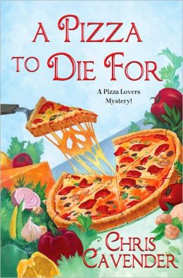 A Pizza to Die For (Pizza Lover's Mystery Series #3)